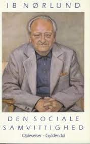 """""""Ib Nørlund bog """"Den sociale samvittighed"""" er hans aldrig fuldførte erindringer"""" forside illustration: Viggo  Brochforffs maleri af Ib  Nørlund på Christiansborg."""