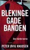Peter Øvig Knudsen: Blekingegadebanden : Den hårde kerne, Bind 2, Gyldendal 2007 (Blekingegade-sagen)