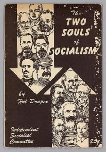 Hal Draper: Two Souls of socialism.