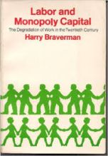 Harry Braverman: Labor and Monopoly Capital.