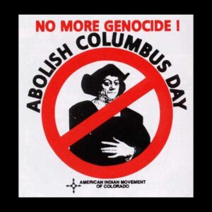 No more genoside: Abolish Columbus Day
