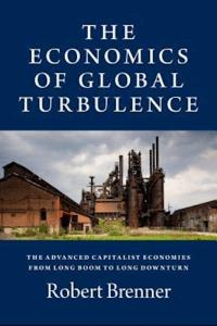 Robert Brenner: The Economics of Global Turbulence.