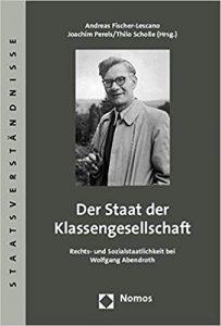 Forsiden af 'Der Staat Der Klassengesellschaft: Rechts- Und Sozialstaatlichkeit Bei Wolfgang Abendroth'