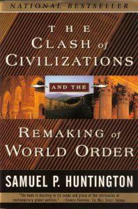 Samuel P. Huntington: The Clash of Civilizations