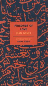 Prisoner of Love. By Jean Genet (New York Review Books, 2003.