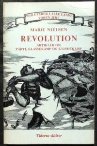 Forsiden på Antologien: Marie Nielsen: Revolution: Artikler om parti, klassekamp og kvindekamp (Tiderne Skifter, 1975)