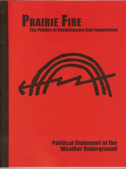 Prairie Fire. The Poletics of Revolutionary Anti-Imperialism. Political Statement of the Weather Underground.
