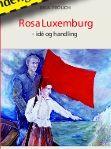 """Omslag for den danske bog """"Rosa Luxemburg - idé og handling"""" af Paul Frölich, 2010."""