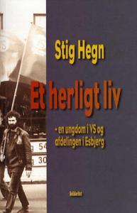 Stig Hegn: Et herligt Liv