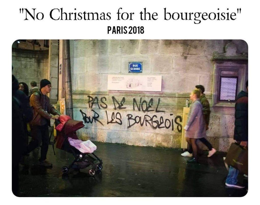"Slogan fra Paris, december 2018: ""Ingen jul for borgerskabet"". Kilde: Twitter"