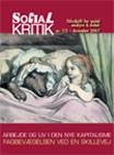 Social Kritik nr. 112 december 2007 (!). Tema: Arbejde og liv i den nye kapitalisme -fagbevægelsen ved en skillevej